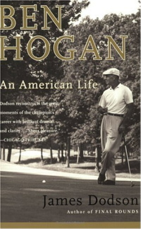 Ben Hogan An American Life by James Dodson