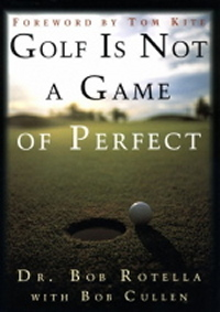 Golf Is Not A Game Of Perfect by Dr Bob Rotella - Golf Instruction Book Image