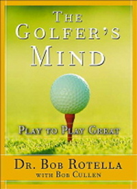 The Golfer's Mind by Dr Bob Rotella Review
