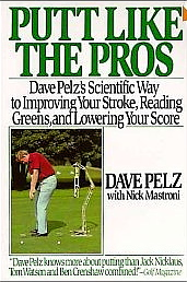 Putt Like The Pro's by Dave Pelz