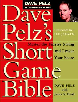 Short Game Bible by Dave Pelz Review