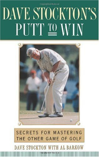 Putt To Win by Dave Stockton - Best Golf Putting Books