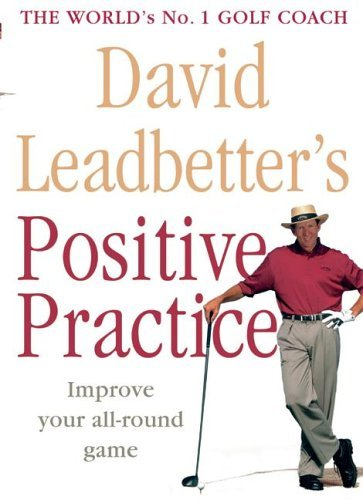 Positive Practice by David Leadbetter Review