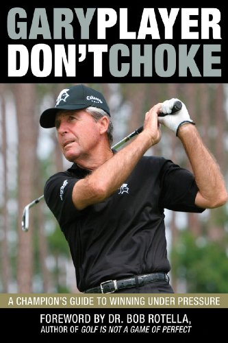 Don't Choke by Gary Player Review
