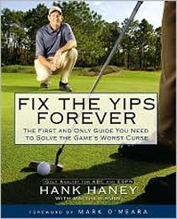 Fix The Yips Forever by Hank Haney Review
