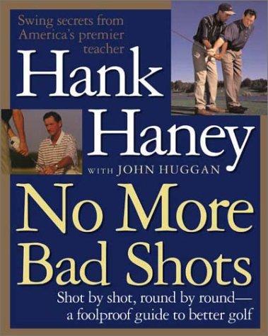 No More Bad Shots by Hank Haney Review