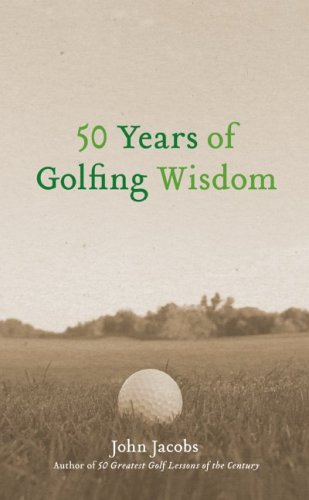 50 Years Of Golfing Wisdom by John Jacobs Review