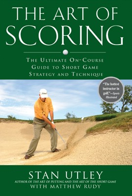 The Art of Scoring by Stan Utley - Best Bunker Play Books