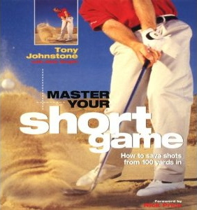 Master Your Short Game by Tony Johnstone - Best Bunker Play Books