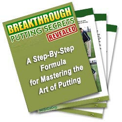Breakthrough Putting Secrets Revealed EBook Review